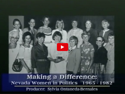 Making A Difference: Nevada Women in Politics. Produced by Sylvia Ontaneda-Bernales for KNBP, 2008.