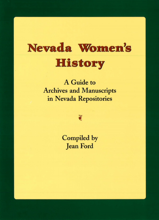 Front cover of the Nevada Women's History - A Guide to Archives and Manuscripts in Nevada Repositories. Compiled by Jean Ford
